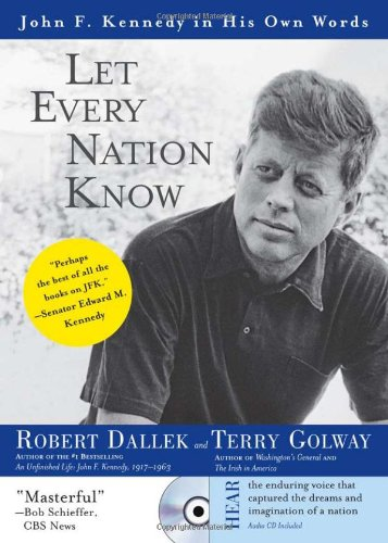 9781402209222: Let Every Nation Know: John F. Kennedy in His Own Words