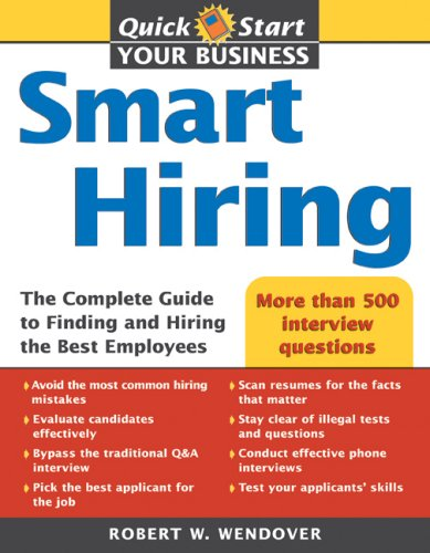 9781402209307: Smart Hiring: The Complete Guide to Finding and Hiring the Best Employees (Quick Start Your Business)