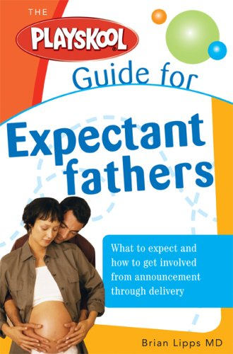 9781402209345: The Playskool Guide for Expectant Fathers: The Best Information, Action Plans and Expert Advice for Your New Adventures in Daddyhood