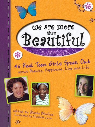 9781402209536: We Are More Than Beautiful: 46 Real Teen Girls Speak Out about Beauty, Happiness, Love and Life