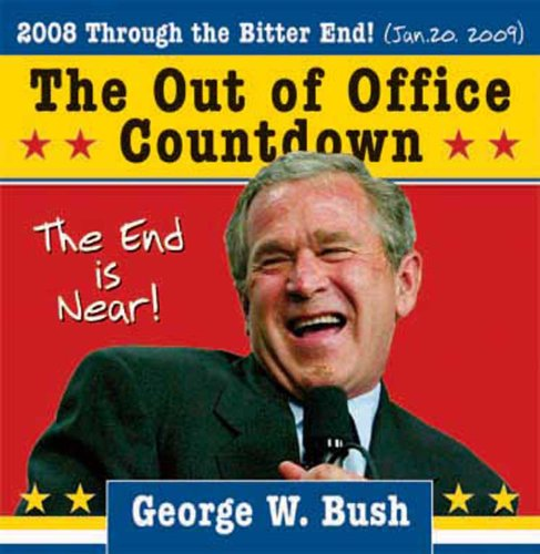 9781402209819: 2008 George W. Bush Out of Office Countdown Boxed Calendar