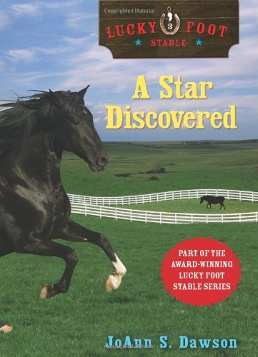 9781402209987: A Star Discovered (Lucky Foot Stable)