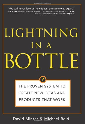 9781402210327: Lightning in a Bottle: The Proven System to Create New Ideas and Products That Work