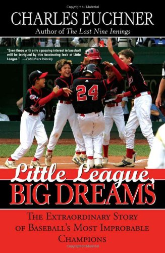 9781402210426: Little League, Big Dreams: The Extraordinary Story of Baseball's Most Improbable Champions