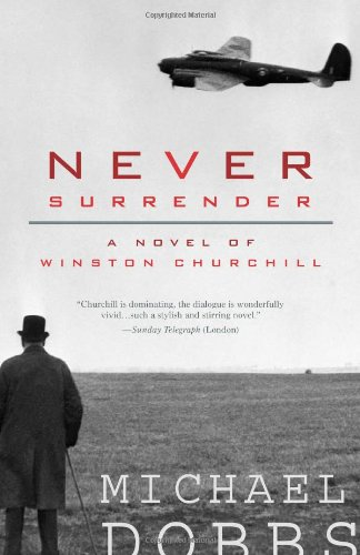 9781402210440: Never Surrender: A Novel of Winston Churchill