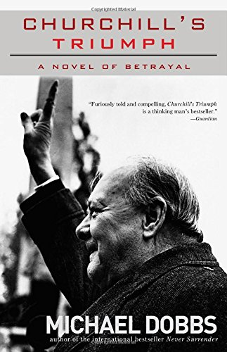 9781402210457: Churchill's Triumph: A Novel of Betrayal