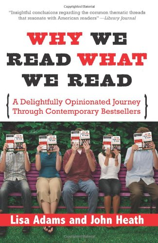 Why We Read What We Read: A Delightfully Opinionated Journey Through Bestselling Books (140221054X) by John Heath; Lisa Adams