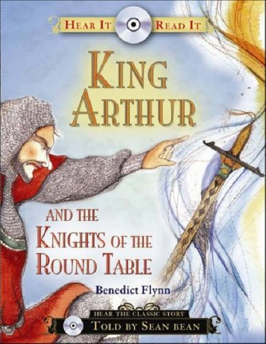 9781402210655: King Arthur and the Knights of the Round Table (Hear It Read It)