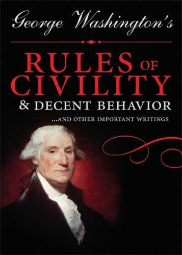 George Washington's Rules of Civility and Decent: Washington, George