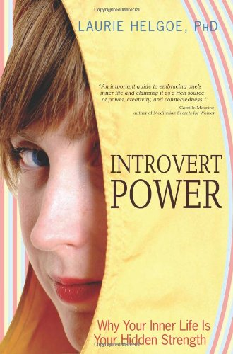9781402211171: Introvert Power: Why Your Inner Life Is Your Hidden Strength