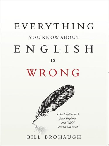9781402211355: Everything You Know About English Is Wrong