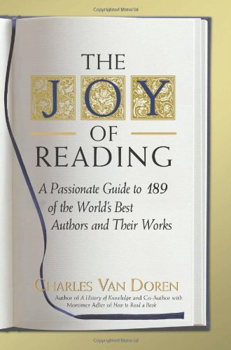 The Joy of Reading: A Passionate Guide: Van Doren, Charles