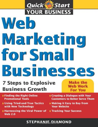 9781402211768: Web Marketing for Small Businesses: 7 Steps to Explosive Business Growth (Quick Start Your Business)