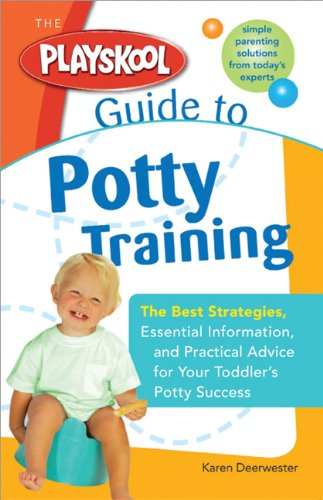 9781402211874: The Playskool Guide to Potty Training: The Best Strategies, Essential Information and Practical Advice for Your Toddler's Potty Success