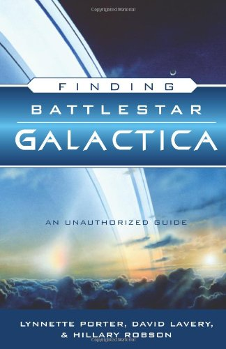 9781402212116: Finding Battlestar Galactica: An Unauthorized Guide