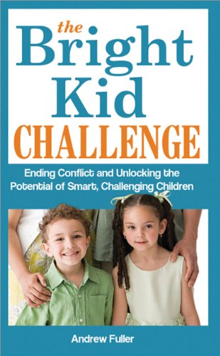 The Bright Kid Challenge: Ending Conflict and: Andrew Fuller