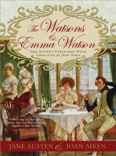 9781402212291: The Watsons and Emma Watson: Jane Austen's Unfinished Novel Completed by Joan Aiken
