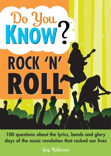 9781402212345: Do You Know Rock n Roll?: 100 questions about the lyrics, bands and glory days of the music revolution that rocked our lives