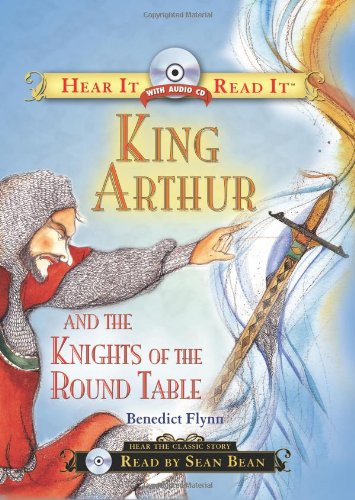 9781402212437: King Arthur and the Knights of the Round Table (Hear It Read It Classics)