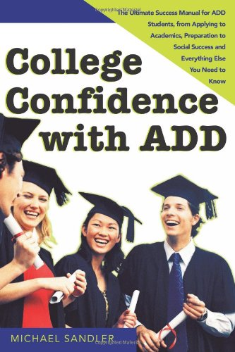 College Confidence with ADD: The Ultimate Success: Sandler, Michael