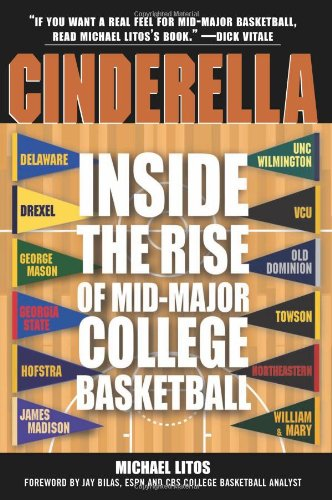9781402212529: Cinderella: Inside the Rise of Mid-Major College Basketball