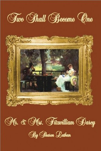 9781402212918: Two Shall Become One: Mr. and Mrs. Fitzwilliam Darcy
