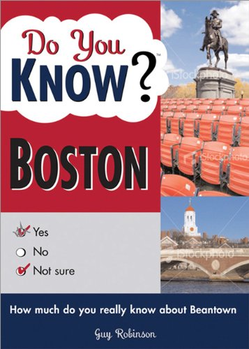 9781402213014: Do You Know Boston?: A stimulating quiz about the people, places and amazing history of America's oldest major city