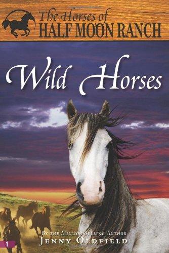 Wild Horses (Horses of Half Moon Ranch): Oldfield, Jenny