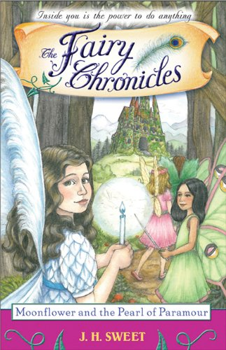 9781402213304: Moonflower and the Pearl of Paramour (Fairy Chronicles)