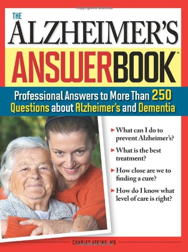 9781402213441: The Alzheimer's Answer Book: Professional Answers to More Than 250 Questions about Alzheimer's and Dementia