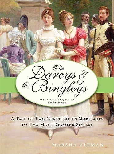 The Darcys and the Bingleys (Pride & Prejudice Continues): Marsha Altman