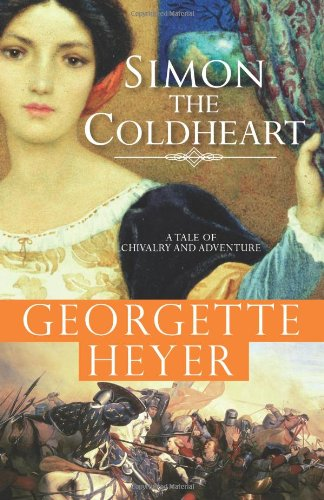 Simon the Coldheart: A tale of chivalry: Heyer, Georgette