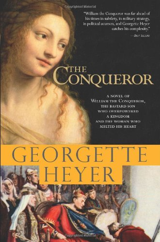 9781402213557: The Conqueror: A Novel of William the Conqueror, the Bastard Son Who Overpowered a Kingdom and the Woman Who Melted His Heart
