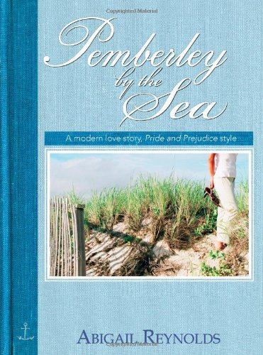 9781402213564: Pemberley by the Sea: A Modern Love Story, Pride and Prejudice Style