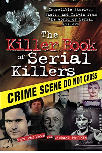 9781402213854: The Killer Book of Serial Killers: Incredible Stories, Facts and Trivia from the World of Serial Killers