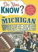 Do You Know the Michigan Wolverines?: A hard-hitting quiz for tailgaters, referee-haters, armchair ...