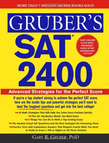 Gruber's SAT 2400: Inside Strategies to Outsmart the Toughest Questions and Achieve the Top ...