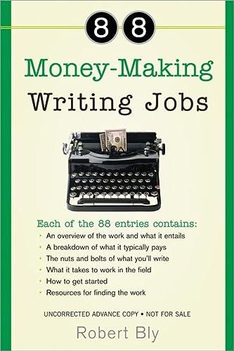 88 Money-Making Writing Jobs: Bly, Robert