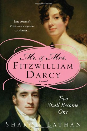 Mr. & Mrs. Fitzwilliam Darcy: Two Shall: Lathan, Sharon