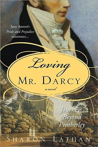 9781402217418: Loving Mr. Darcy: Journeys Beyond Pemberley (The Darcy Saga)