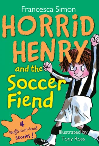 9781402217784: Horrid Henry and the Soccer Fiend