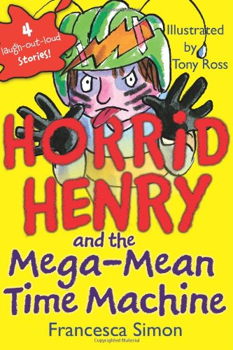 9781402217807: Horrid Henry and the Mega-Mean Time Machine