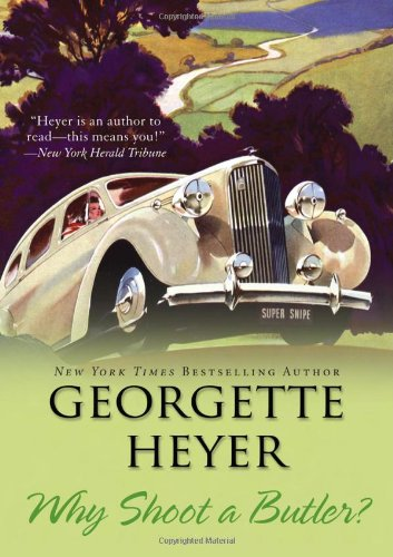 Why Shoot a Butler? (Country House Mysteries): Heyer, Georgette