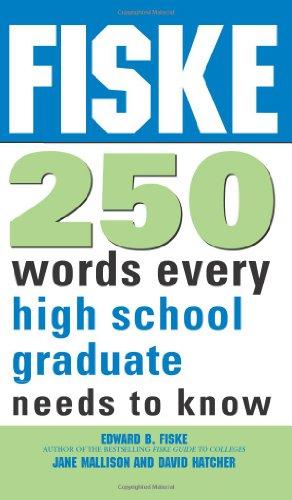 9781402218415: Fiske 250 Words Every High School Graduate Needs to Know