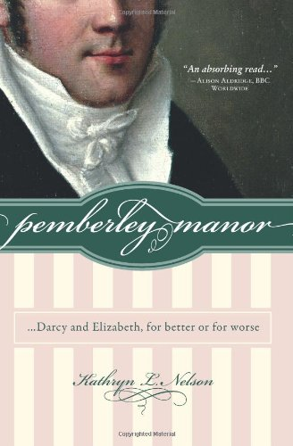 9781402218521: Pemberley Manor: Darcy and Elizabeth, for Better or for Worse