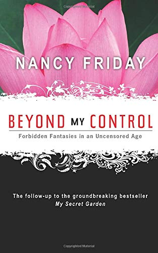 9781402218545: Beyond My Control: Forbidden Fantasies in an Uncensored Age