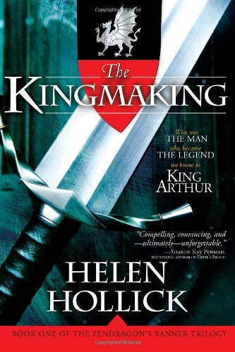 9781402218880: The Kingmaking: Book One of the Pendragon's Banner Trilogy (Pendragon's Banner Trilogy; Bk. 1)