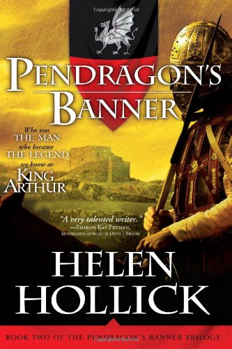 Pendragon's Banner: Book Two of the Pendragon's Banner Trilogy: Hollick, Helen