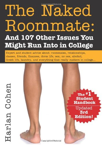 9781402219016: The Naked Roommate: And 107 Other Issues You Might Run Into in College
