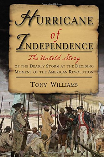 9781402221231: Hurricane of Independence: The Untold Story of the Deadly Storm at the Deciding Moment of the American Revolution